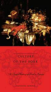 Culture of the Fork: A Brief History of Everyday Food and Haute Cuisine in Europe [Repost]