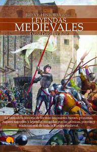 Breve historia de las leyendas medievales (Spanish Edition)