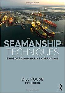 Seamanship Techniques: Shipboard and Marine Operations Ed 5