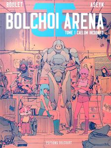 Bolchoi Arena - Tome 1 - Caelum Incognito