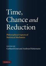 Time, Chance, and Reduction: Philosophical Aspects of Statistical Mechanics (Repost)