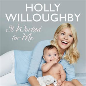 «It Worked for Me» by Holly Willoughby