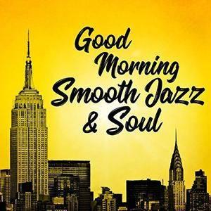 VA - Good Morning Smooth Jazz And Soul (2017)