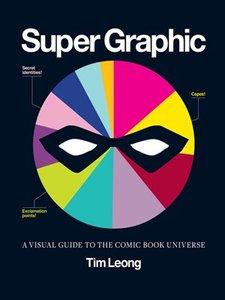 Super Graphic: A Visual Guide to the Comic Book Universe (repost)