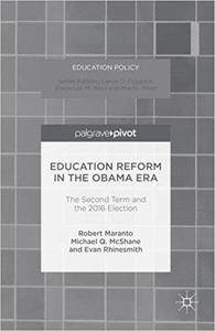 Education Reform in the Obama Era: The Second Term and the 2016 Election