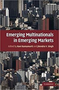 Emerging Multinationals in Emerging Markets (Repost)