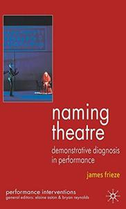Naming Theatre: Demonstrative Diagnosis in Performance (Performance Interventions)