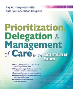Prioritization, Delegation, & Management of Care for the NCLEX-RN® Exam (repost)
