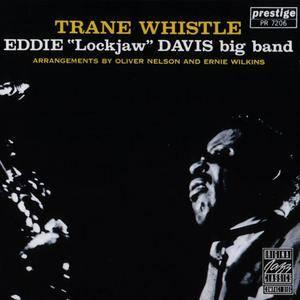 """Eddie """"Lockjaw: Davis Big Band - Trane Whistle (1961) {1990 OJC/ZYX Germany}"""