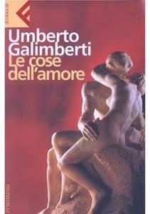 Umberto Galimberti - Le cose dell'amore (2008) [Repost]