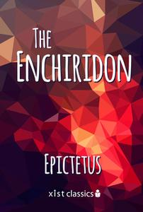 «The Enchiridion» by Epictetus Epictetus