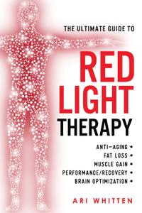 The Ultimate Guide To Red Light Therapy
