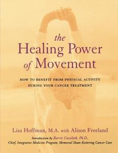 The Healing Power Of Movement How To Benefit From Physical Activity During Your Cancer Treatment