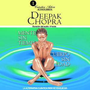 «Mente sin tiempo cuerpo sin edad» by Deepak Chopra