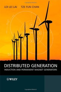 Distributed Generation: Induction and Permanent Magnet Generators (Repost)