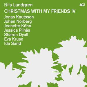 Nils Landgren - Christmas With My Friends IV (2015) [Official Digital Download 24/96]