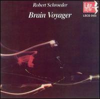 Robert Schroeder-Brain Voyage