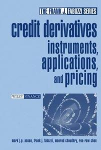 Credit Derivatives: Instruments, Applications, and Pricing (Fabozzi Series)