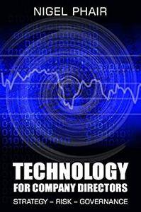 Technology for Company Directors: Strategy - Risk - Governance