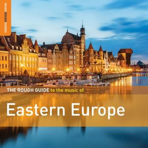 VA - Rough Guide to the Music of Eastern Europe (2019)