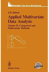 Applied Multivariate Data Analysis: Volume II: Categorical and Multivariate Methods