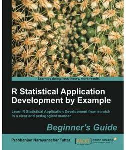 R Statistical Application Development by Example Beginner's Guide [Repost]