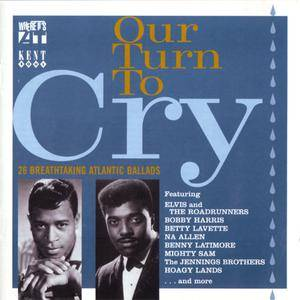 VA - Our Turn To Cry: 26 Breathtaking Atlantic Ballads (2001) {Kent Soul} **[RE-UP]**