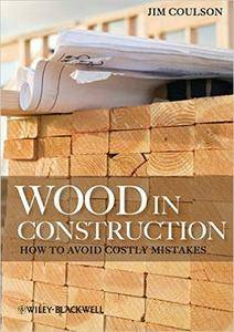 Wood in Construction: How to Avoid Costly Mistakes (repost)