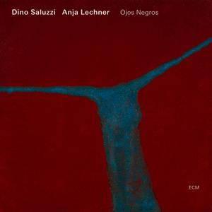 Dino Saluzzi & Anja Lechner - Ojos Negros (2007) [Official Digital Download 24-bit/96 kHz]