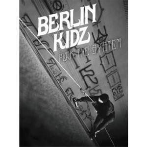 Berlin Kidz 2 Fuck The System (2017)