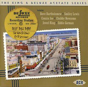 Various Artists - Beef Ball Baby! The New Orleans R&B Sessions (2015) {Ace Records CDTOP 1435 rec 1947-1949}