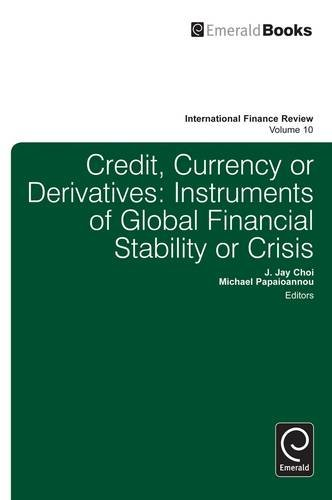 Credit, Currency or Derivatives: Instruments of Global Financial Stability or Crisis?