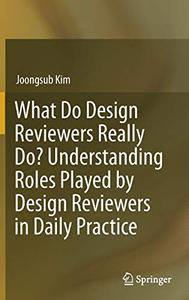 What Do Design Reviewers Really Do? Understanding Roles Played by Design Reviewers in Daily Practice (Repost)