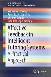 Affective Feedback in Intelligent Tutoring Systems: A Practical Approach (Repost)