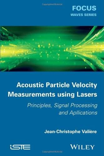 Acoustic Particle Velocity Measurements Using Laser: Principles, Signal Processing and Applications (repost)