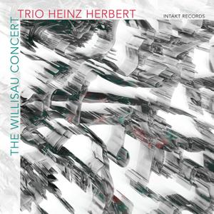 Trio Heinz Herbert - The Willisau Concert (Live) (2017) [Official Digital Download]