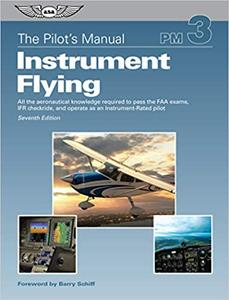 The Pilot's Manual: Instrument Flying