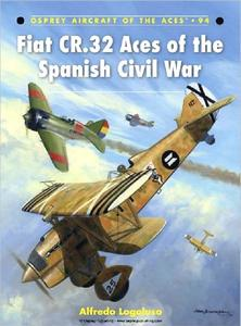 Fiat CR.32 Aces of the Spanish Civil War (Aircraft of the Aces 94)