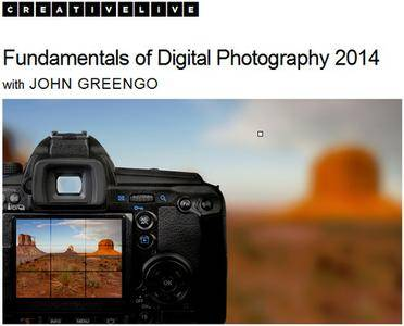 creativeLIVE: Fundamentals of Digital Photography 2014 with John Greengo [repost]