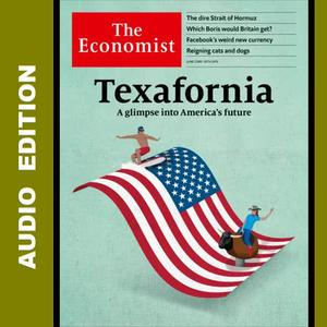 The Economist • Audio Edition • 22 June 2019