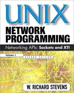 UNIX Network Programming (Volume 1): Networking APIs: Sockets and XTI (Repost)