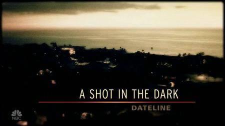 Dateline - A Shot in the Dark (2017)