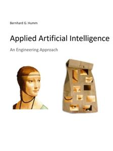 Applied Artificial Intelligence: An Engineering Approach