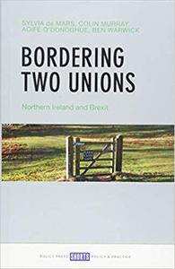 Bordering Two Unions: Northern Ireland and Brexit