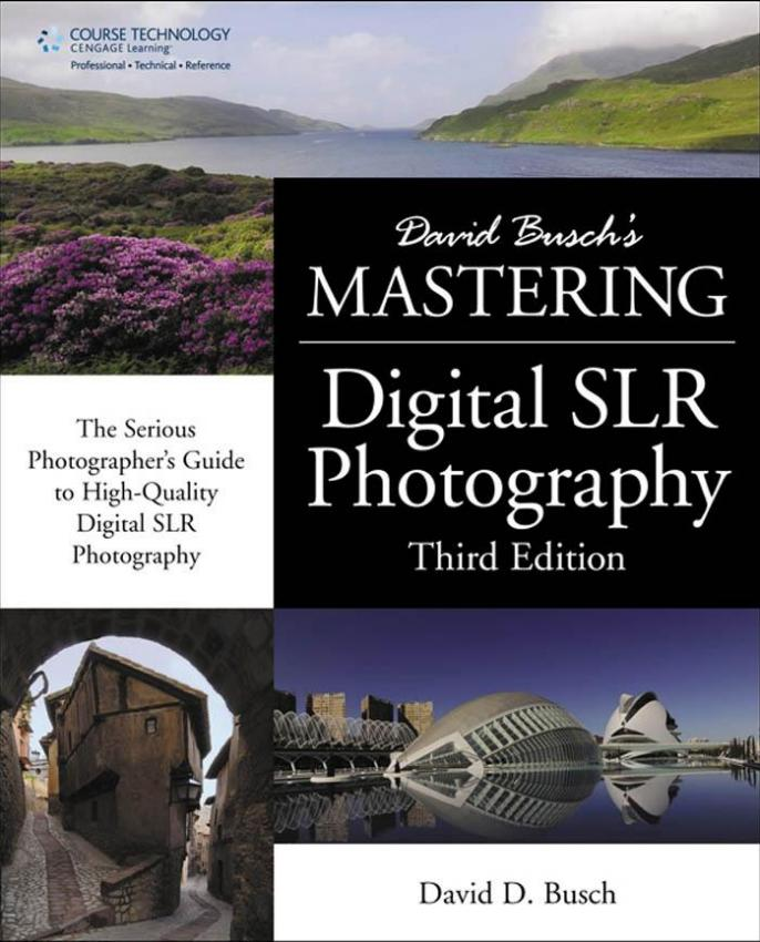 David Busch U0026 39 S Mastering Digital Slr Photography  Repost