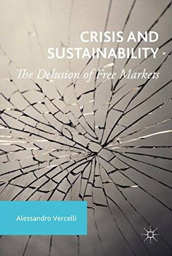 Crisis and Sustainability: The Delusion of Free Markets [Repost]