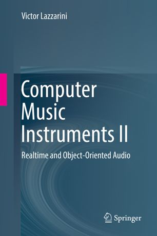Computer Music Instruments II: Realtime and Object-Oriented Audio (Repost)