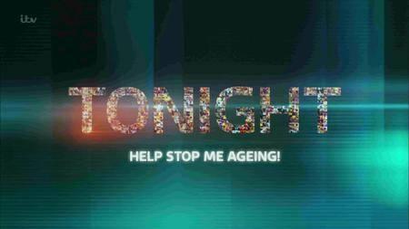 ITV - Tonight: Help Stop Me Ageing (2017)