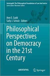 Philosophical Perspectives on Democracy in the 21st Century (Repost)