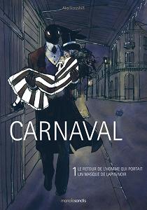 Carnaval - Tome 1 - Le Retour de L'homme qui Portait un Masque de Lapin Noir